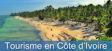 La Cote Divoire C 244 Te D Ivoire Tourisme Et Travel Jumia En Synergie