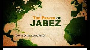 Offensive  U0026 Defensive Prayer - The Prayer Of Jabez - David D  Ireland  Ph D