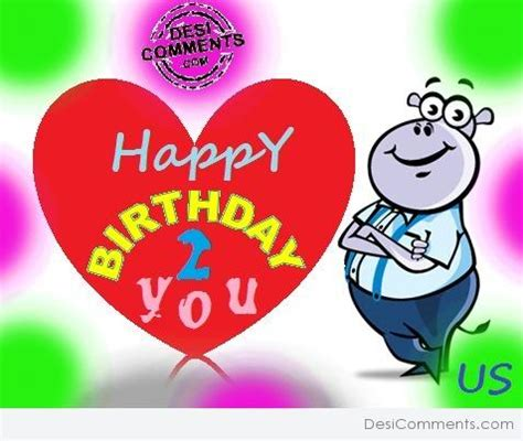 Happy Birthday Picture 2 by Happy Birthday 2 You Desicomments