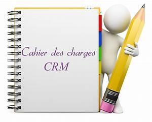 Cahier Des Charges Plan : cahier des charges crm ~ Premium-room.com Idées de Décoration