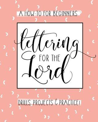 lettering   lord  christian hand lettering   workbook  lettering designs