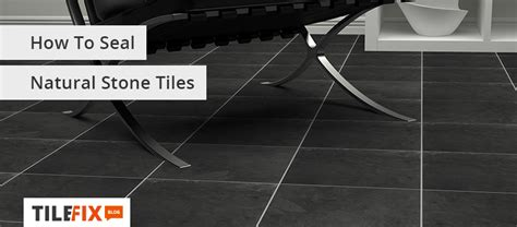 how to seal tiles