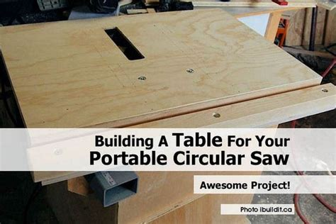 make a table saw table building a table for your portable circular saw