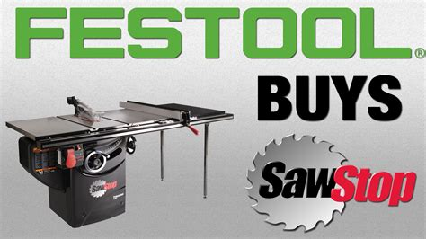 festool buys sawstop finewoodworking