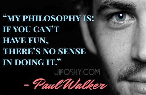 Famous Quotes By Paul Walker Quotesgram
