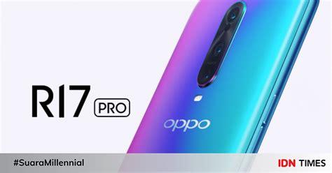 oppo r17 pro ponsel terbaru dengan kamera 3d tof seharga