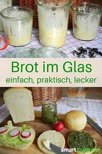 Einwecken Im Glas : 2 rezepte brot im glas zu backen haltbar immer frisch brot tags and rezepte ~ Whattoseeinmadrid.com Haus und Dekorationen