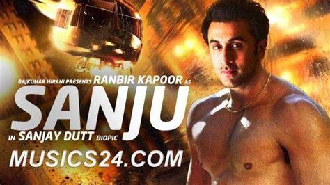 Sanju Ranbir Kapoor 2018 Hindi Movie Audio Songs Mp3 Free
