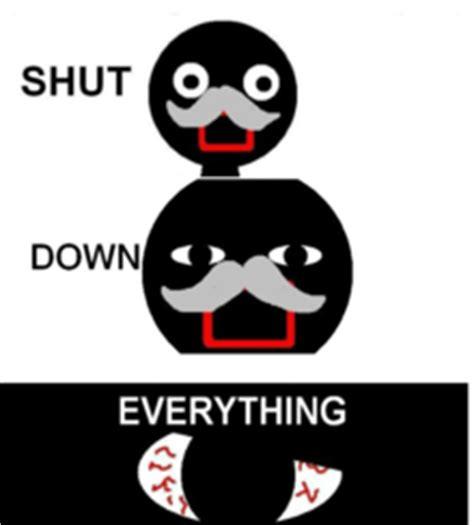 Shut Down Everything Meme - shut down everything wiki memes pedia fandom powered by wikia