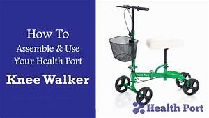 Health Port Knee Walker - Assembly And User Guide