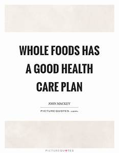 Whole Foods has... Care Plan Quotes