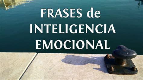 10 frases de inteligencia emocional para vivir mejor innatia