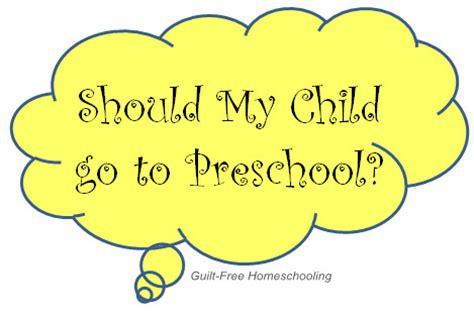 when do kids go to preschool deciding to homeschool guilt free homeschooling 780