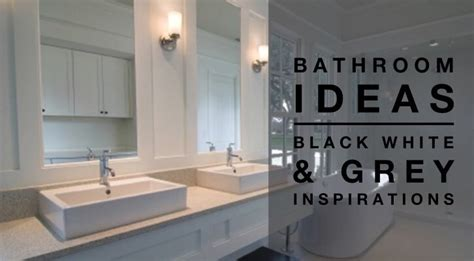 Bathroom Ideas  Black White & Grey Colour Palettedesign