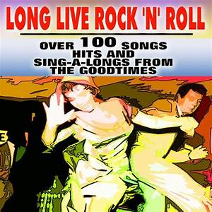 Various Artists: Long Live Rock 'n' Roll (Over 100 Songs ...
