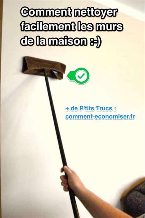 comment nettoyer les murs de la maison facilement