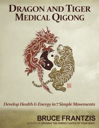 dragon  tiger medical qigong volume  develop health  energy   simple movements