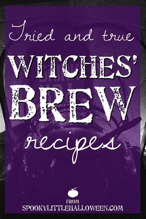 true witches brew recipes spooky  halloween