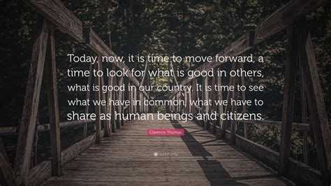 """""""today, Now, It Is Time To Move"""