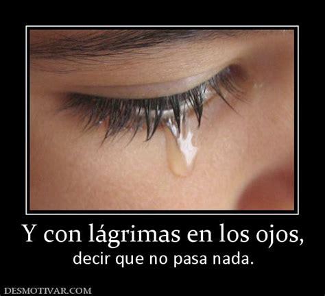 Desmotivaciones Y Con Lágrimas En Los Ojos, Decir Que No