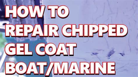 How To Repair Diy Chipped Gel Coat Fiberglas Boat Marine