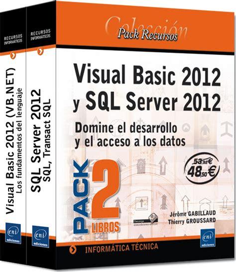 Visual Basic Resumen by Pack De Libros Visual Basic 2012 Y Sql Server 2012 Pack De 2 Libros Domine El Desarrollo Y El