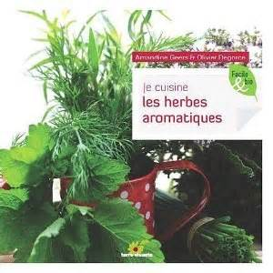 herbes aromatiques en cuisine ces merveilleuses herbes aromatiques