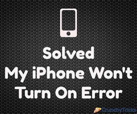 my iphone wont turn on solved my iphone won t turn on error genuine solutions