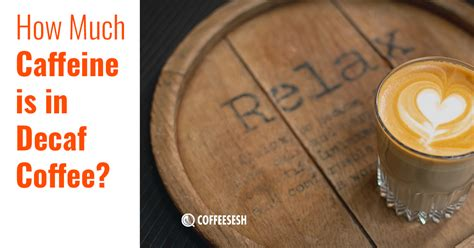 Like, is decaffeinated coffee truly free of all caffeine? Coffee Tips: How Much Caffeine is in Decaf Coffee ...