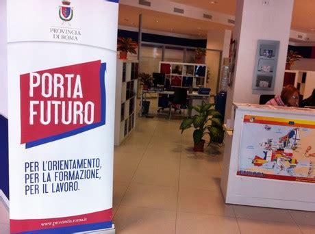 Porta Futuro by A Roma Il Lavoro Si Cerca A Porta Futuro Ufficio Pubblico