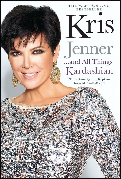 Kris Jenner And All Things Kardashian Ebook By Kris