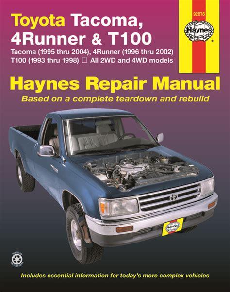 auto repair manual free download 2004 toyota tacoma xtra user handbook toyota tacoma 95 04 4runner 96 02 t100 pick up truck 93 98 haynes service repair manual