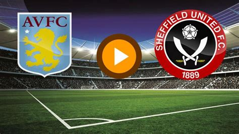 Aston Villa vs Sheffield United Live Stream (Premier ...