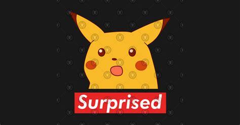 Surprised Pikachu Supreme Dank Memes V2 Surprised