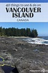 40 Things To See And Do On Vancouver Island • Phenomenal Globe