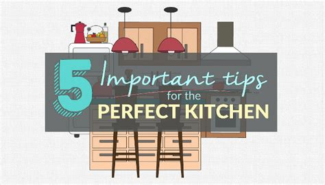 5 Important Tips For Designing The Perfect Kitchen • A