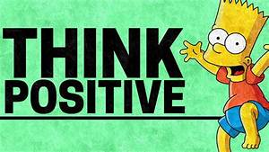 How to Think Positive   How to Be More Positive and Feel ...  Positive