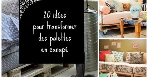 transformer un lit en canapé home garden 20 idées pour transformer des palettes en