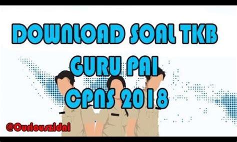 November 23 at 5:06 pm. Contoh Soal CPNS 2018: Download Soal TKB Guru PAI Agama ...