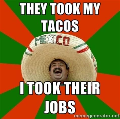 Mexican Sombrero Meme They Took My Tacos Merry Mexican Your Meme