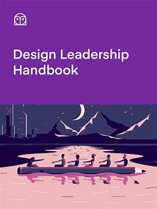 Design Leadership Handbook  Your Guide To Becoming A