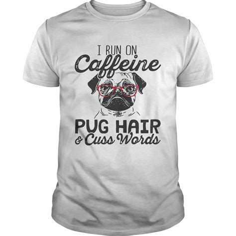 run  caffeine dog hair  cuss words shirt