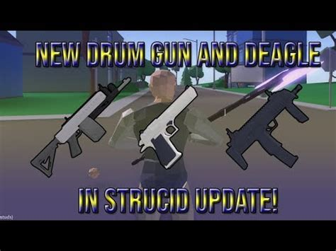 drum gun  deagle  strucid weapon update