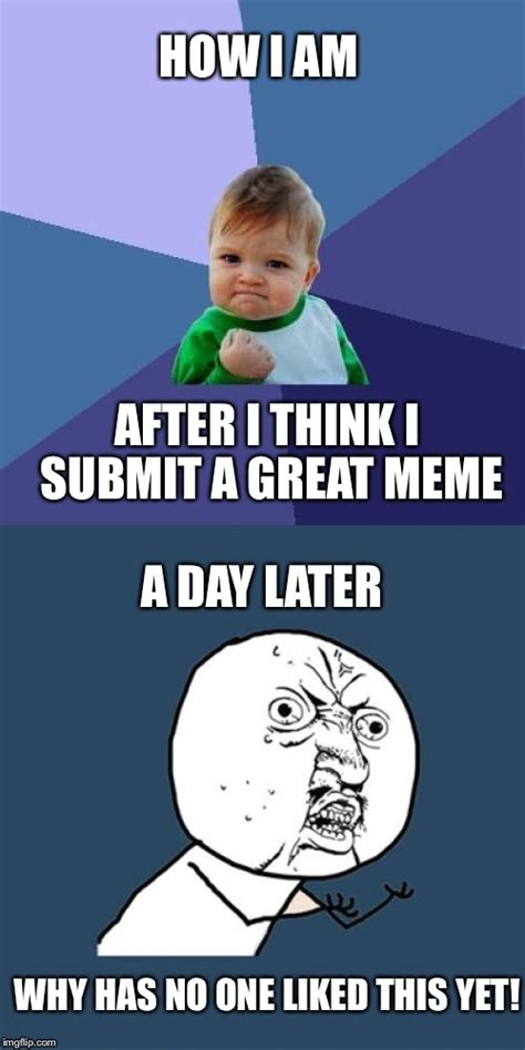 Submit A Meme - need to sleep for work in two hours impossibru