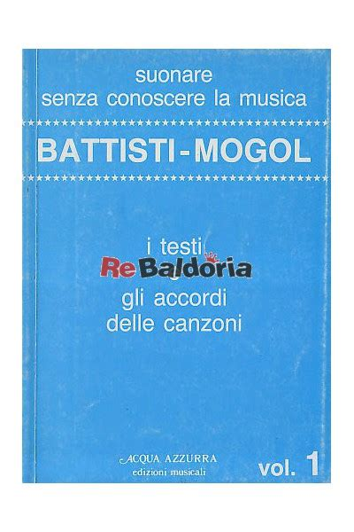 Testi Mogol - battisti mogol i testi e gli accordi delle canzoni aa