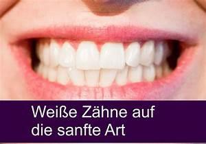 Weiße Zähne Hausmittel : wei e z hne auf die sanfte art ~ Frokenaadalensverden.com Haus und Dekorationen