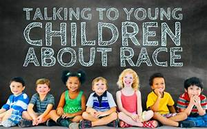 Talking to Young Children about Race   Children & Family ...