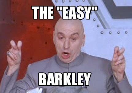 Easy Meme Creator - meme creator the quot easy quot barkley meme generator at memecreator org