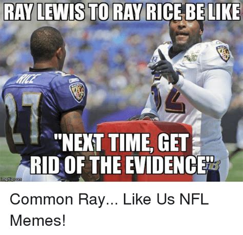 Ray Lewis Meme - 25 best memes about be like nfl and ray rice be like nfl and ray rice memes