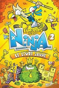 L39univers Est Un Ninja T2 Le Livre Jaune Par Alex A